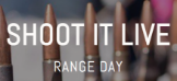 SHOOT it LIVE Range Day