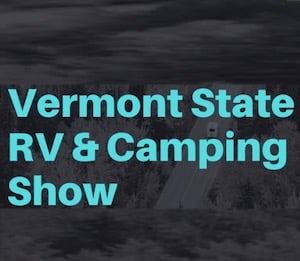 Vermont State RV & Camping Mega Show at the Champlain Valley Expo - Essex Junction, Vermont