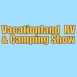 Vacationland RV & Camping Show at the Norway Savings Bank Arena - Auburn, Maine