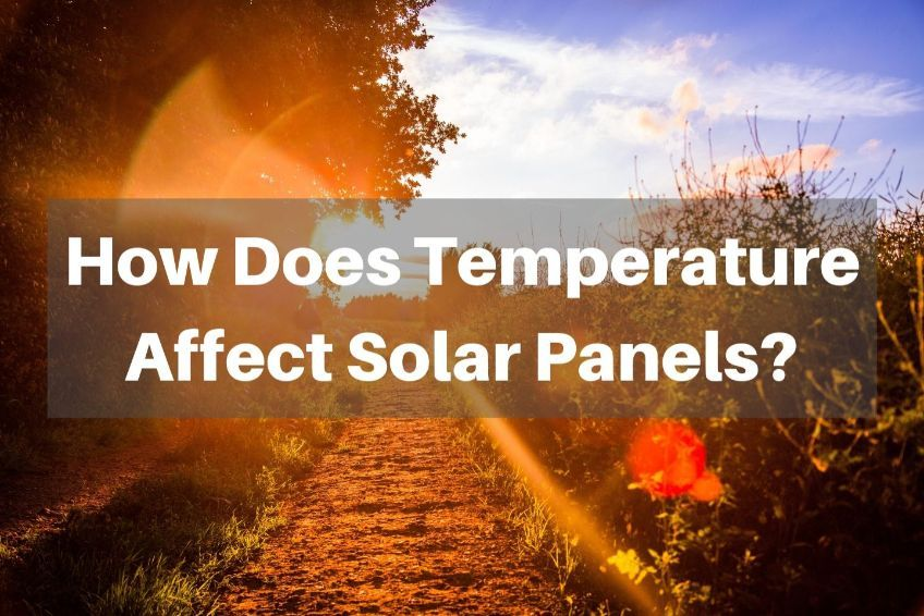 How Does Heat Affect Solar Panels?